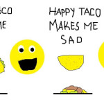 Sad tacos make me happy…and so do strange orange snacks