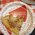 I need another slice – And these paper plates